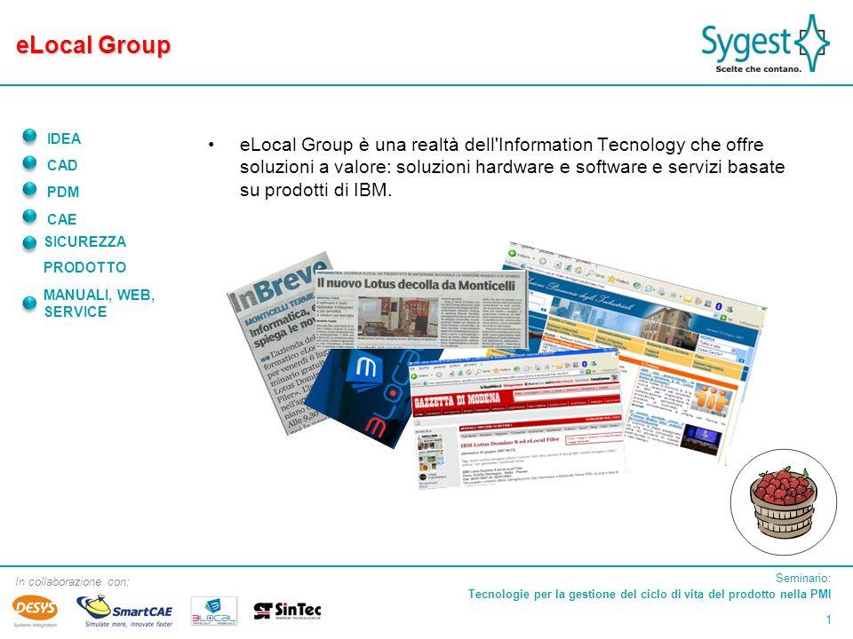 Seminario: Tecnologie per la gestione del ciclo di vita del prodotto nella PMI 22 In collaborazione con: IDEA CAD PDM CAE SICUREZZA PRODOTTO MANUALI, WEB, SERVICE Area Pubblica