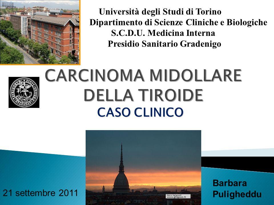 CASO CLINICO 21 settembre 2011 Barbara Puligheddu Università degli Studi di Torino Dipartimento di Scienze Cliniche e Biologiche S.C.D.U. Medicina Int