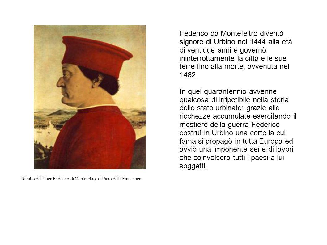 Federico da Montefeltro diventò signore di Urbino nel 1444 alla età di ventidue anni e governò ininterrottamente la città e le sue terre fino alla morte, avvenuta nel 1482.
