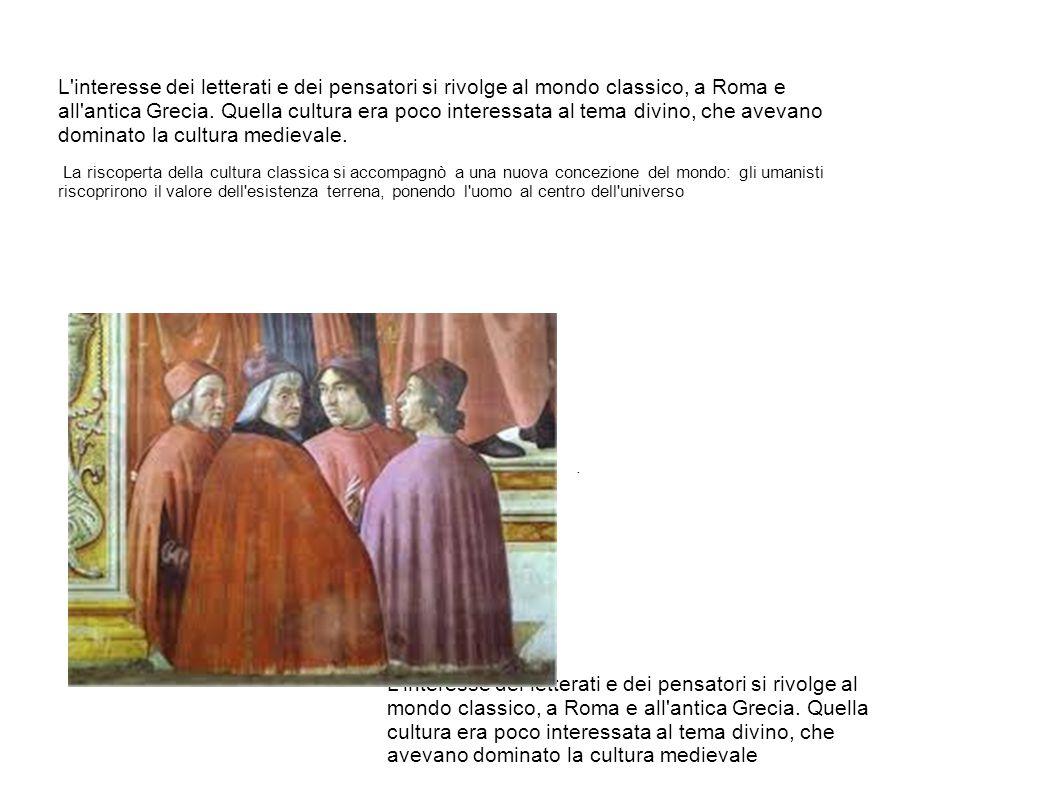 L interesse dei letterati e dei pensatori si rivolge al mondo classico, a Roma e all antica Grecia.
