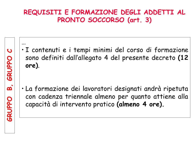 REQUISITI E FORMAZIONE DEGLI ADDETTI AL PRONTO SOCCORSO (art. 3) GRUPPO A … I contenuti e i tempi minimi del corso di formazione sono definiti dallall