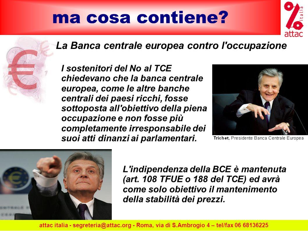 ma cosa contiene. L indipendenza della BCE è mantenuta (art.