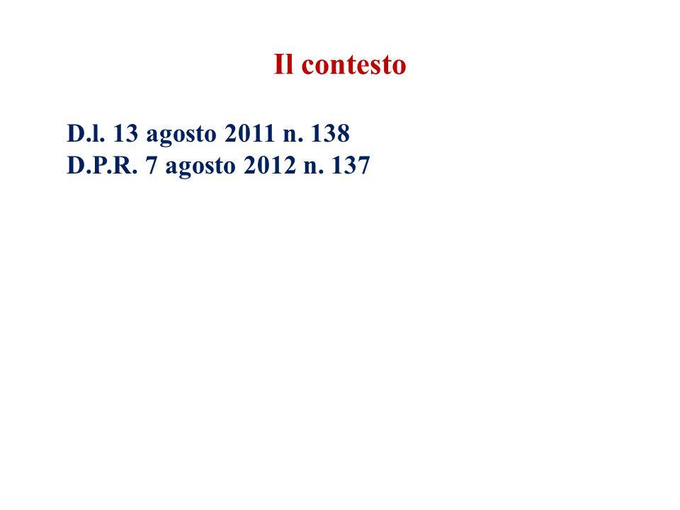 D.l. 13 agosto 2011 n. 138 D.P.R. 7 agosto 2012 n. 137 Il contesto