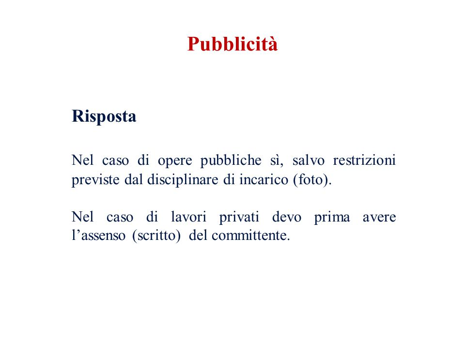 Risposta Nel caso di opere pubbliche sì, salvo restrizioni previste dal disciplinare di incarico (foto).