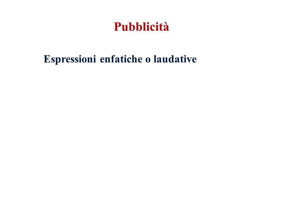 Espressioni enfatiche o laudative Pubblicità