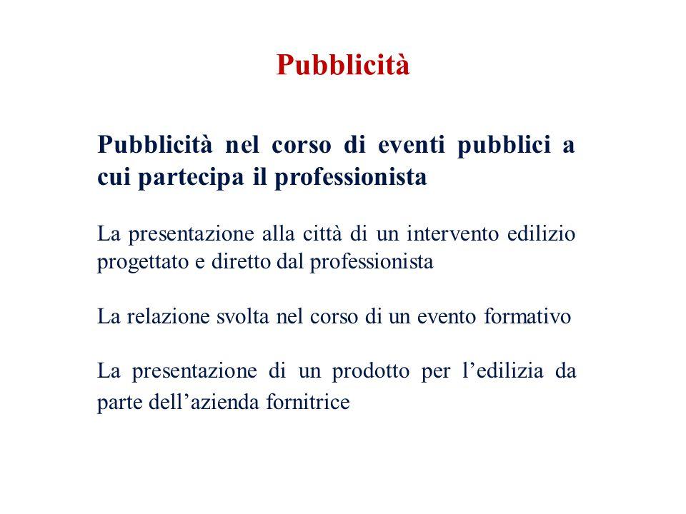 Pubblicità nel corso di eventi pubblici a cui partecipa il professionista La presentazione alla città di un intervento edilizio progettato e diretto d