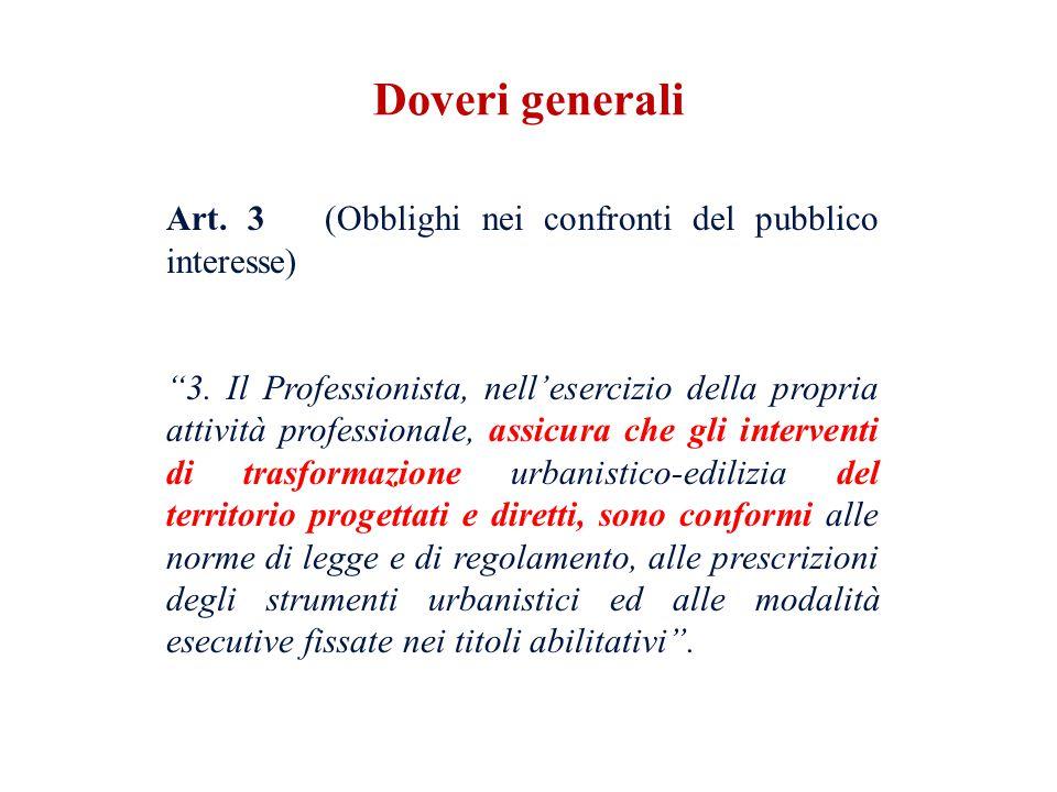 Art. 3 (Obblighi nei confronti del pubblico interesse) 3. Il Professionista, nellesercizio della propria attività professionale, assicura che gli inte