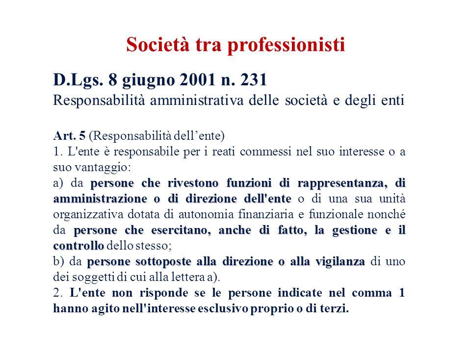 D.Lgs. 8 giugno 2001 n. 231 Responsabilità amministrativa delle società e degli enti Art. 5 (Responsabilità dellente) 1. L'ente è responsabile per i r