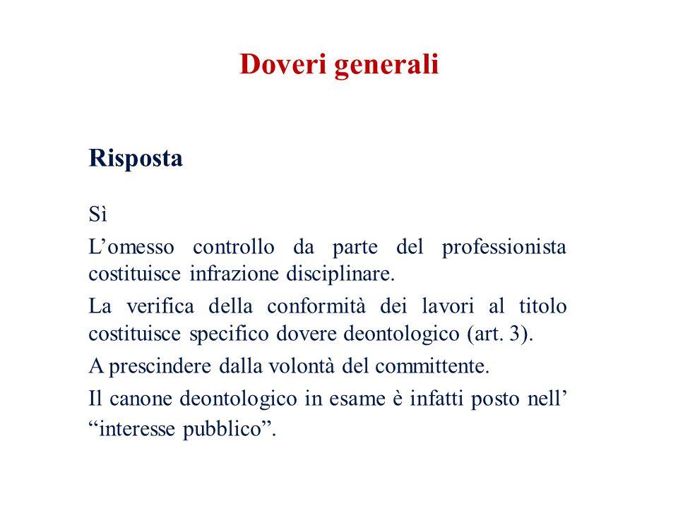 Risposta Sì Lomesso controllo da parte del professionista costituisce infrazione disciplinare. La verifica della conformità dei lavori al titolo costi