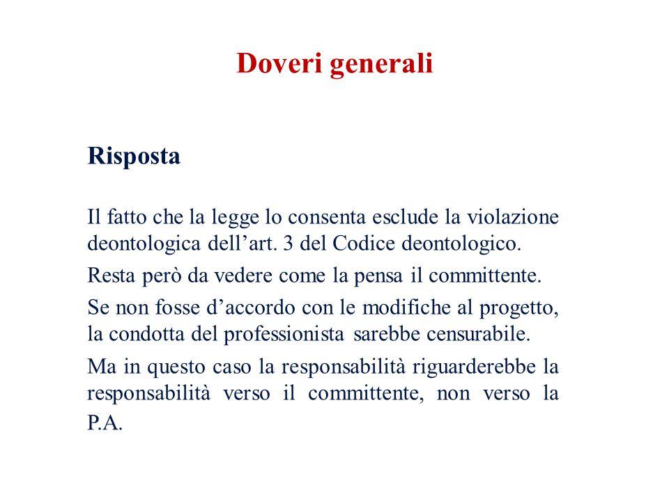 Risposta Il fatto che la legge lo consenta esclude la violazione deontologica dellart. 3 del Codice deontologico. Resta però da vedere come la pensa i