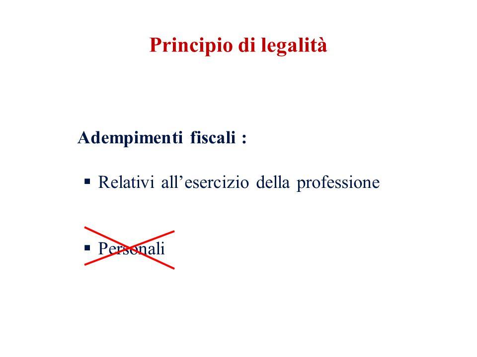 Adempimenti fiscali : Relativi allesercizio della professione Personali Principio di legalità