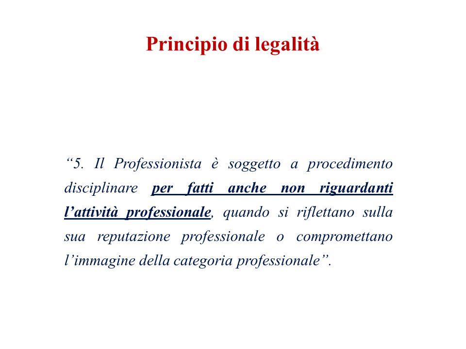 5. Il Professionista è soggetto a procedimento disciplinare per fatti anche non riguardanti lattività professionale, quando si riflettano sulla sua re
