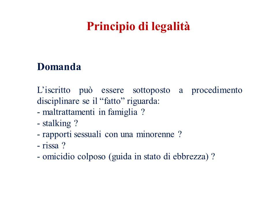 Domanda Liscritto può essere sottoposto a procedimento disciplinare se il fatto riguarda: - maltrattamenti in famiglia ? - stalking ? - rapporti sessu