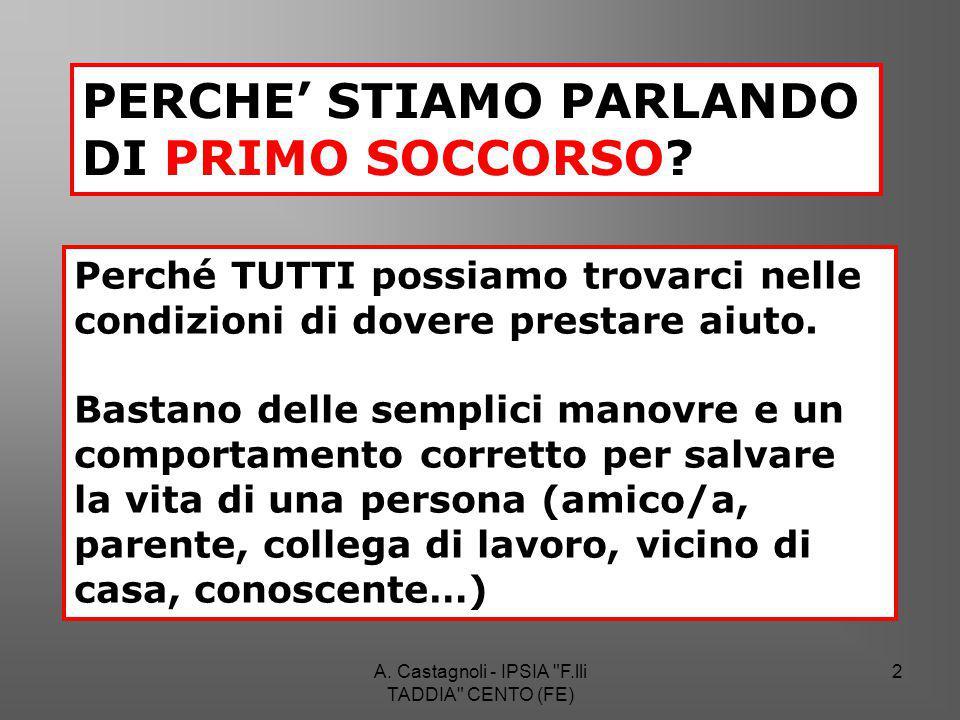A. Castagnoli - IPSIA F.lli TADDIA CENTO (FE) 33 Rianimazione cardiopolmonare