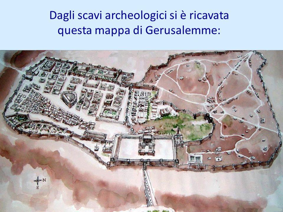 Dagli scavi archeologici si è ricavata questa mappa di Gerusalemme: