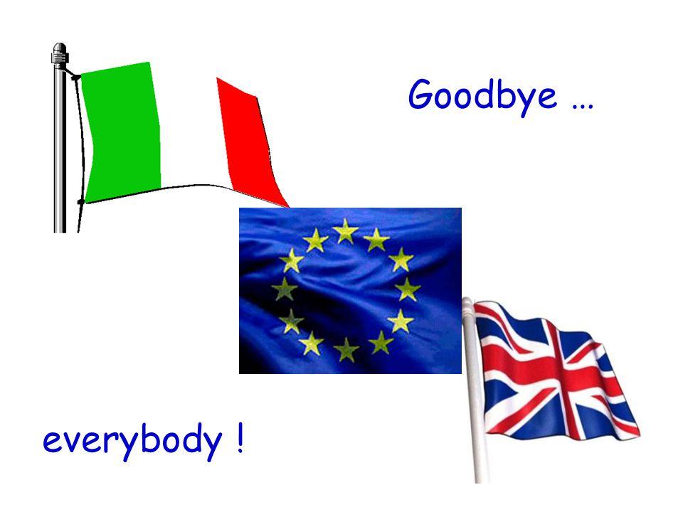 Goodbye … everybody !