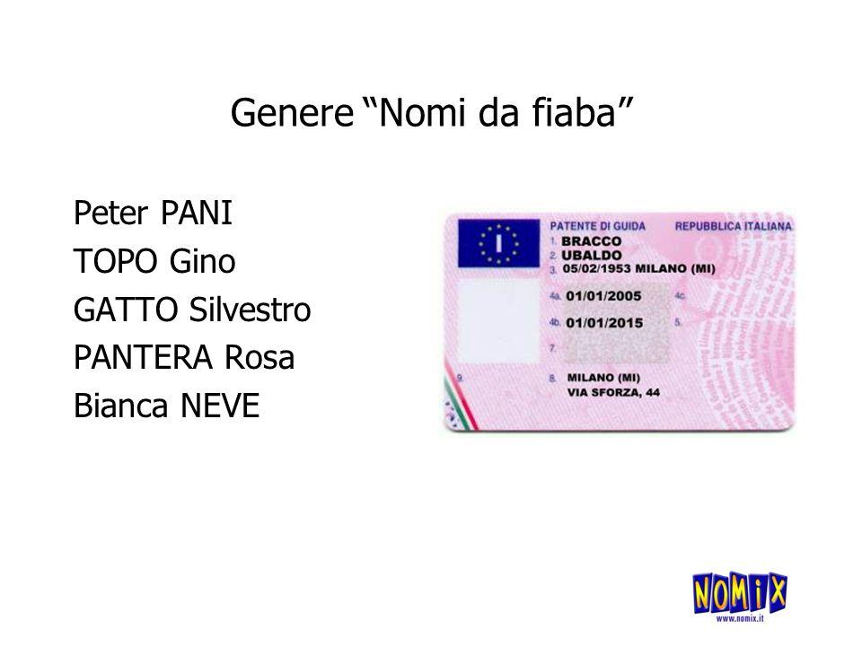 Genere Nomi da fiaba Peter PANI TOPO Gino GATTO Silvestro PANTERA Rosa Bianca NEVE