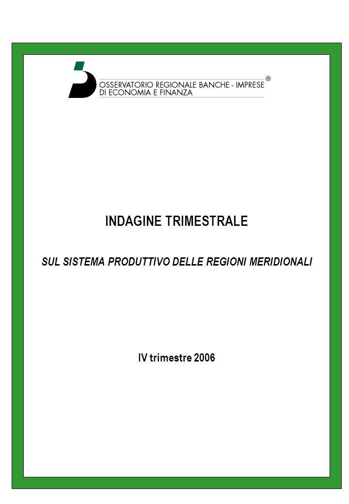 INDAGINE TRIMESTRALE SUL SISTEMA PRODUTTIVO DELLE REGIONI MERIDIONALI IV trimestre 2006