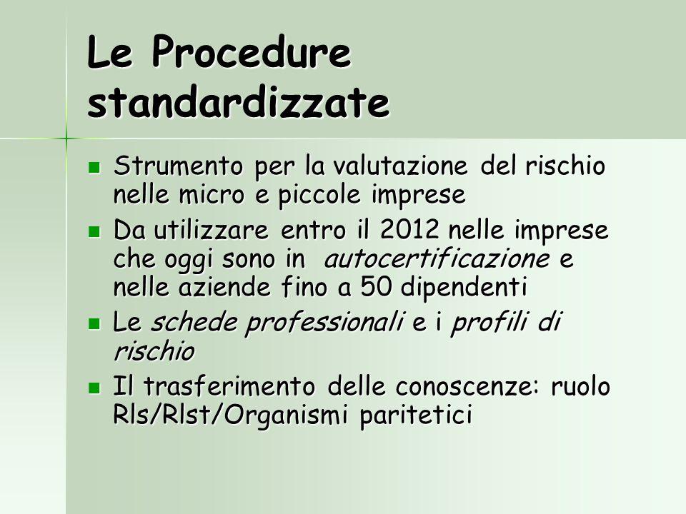 Le Procedure standardizzate Strumento per la valutazione del rischio nelle micro e piccole imprese Strumento per la valutazione del rischio nelle micr