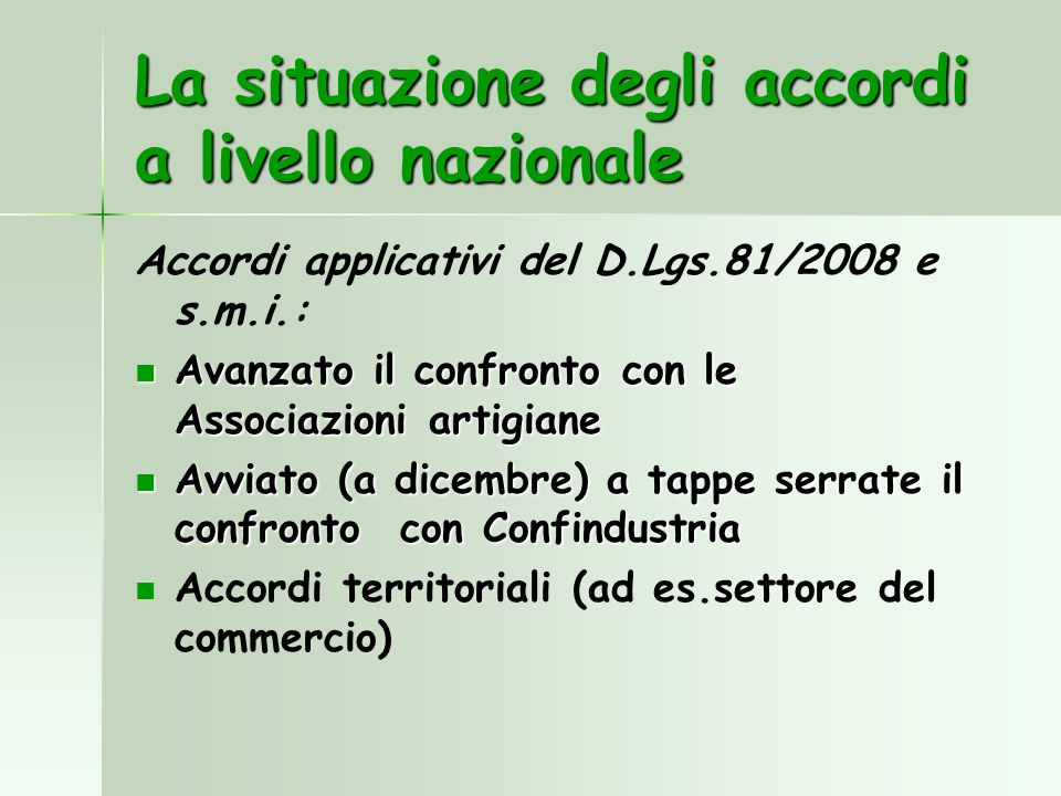 La situazione degli accordi a livello nazionale Accordi applicativi del D.Lgs.81/2008 e s.m.i.: Avanzato il confronto con le Associazioni artigiane Av