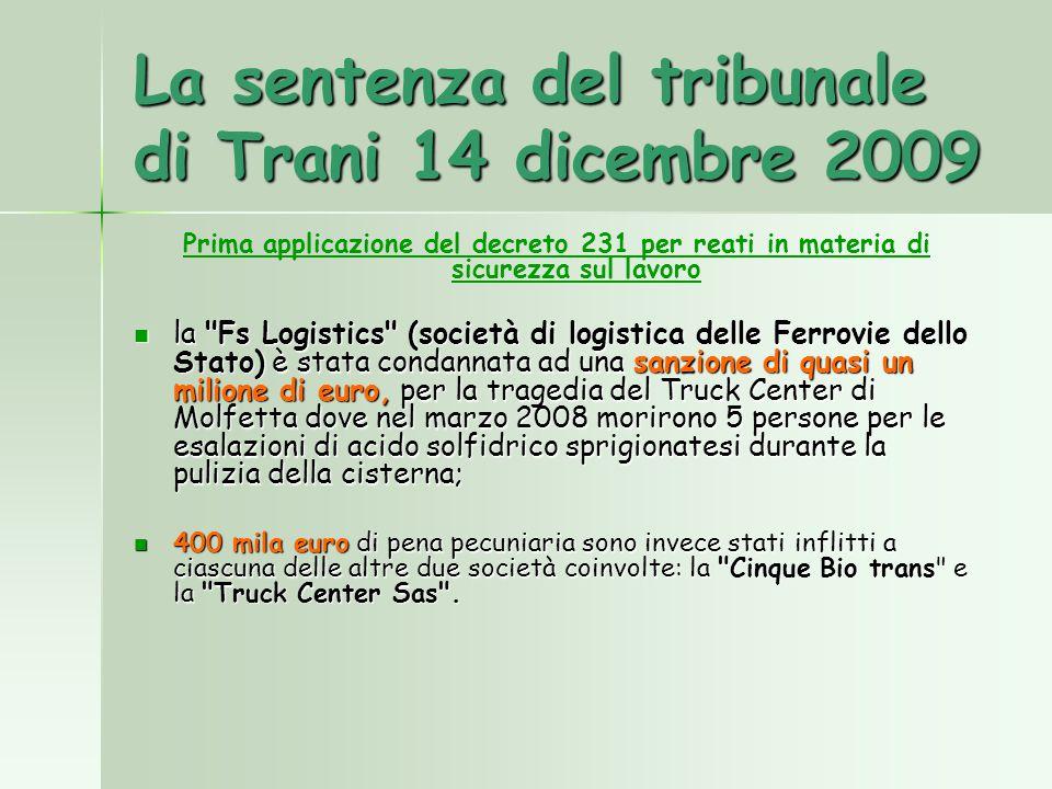 La sentenza del tribunale di Trani 14 dicembre 2009 Prima applicazione del decreto 231 per reati in materia di sicurezza sul lavoro la