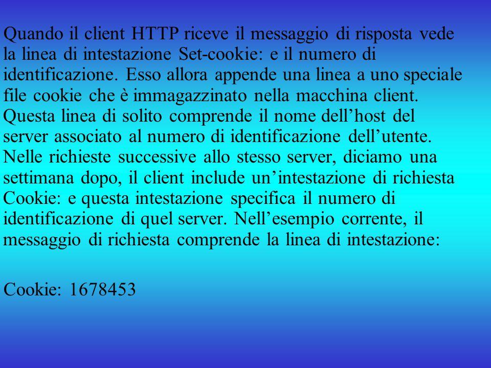 Quando il client HTTP riceve il messaggio di risposta vede la linea di intestazione Set-cookie: e il numero di identificazione. Esso allora appende un