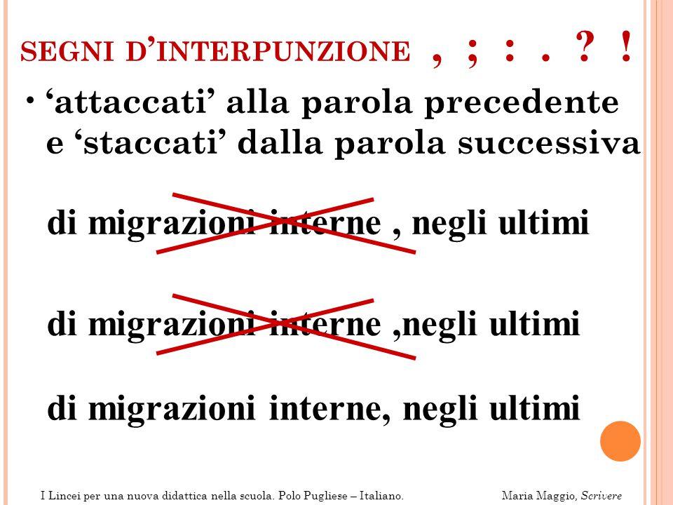VIRGOLETTE E PARENTESI chiuse: attaccate alla parola precedente e staccate dalla parola successiva De Mauro (1963 ) sottolinea I Lincei per una nuova didattica nella scuola.