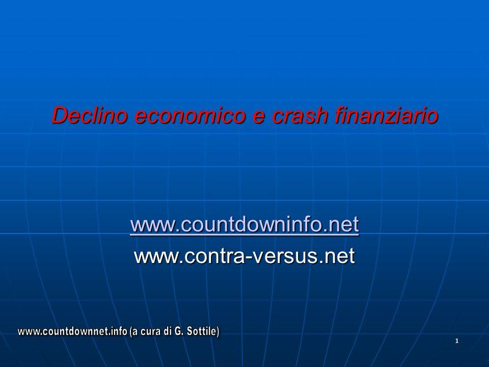 1 Declino economico e crash finanziario www.countdowninfo.net www.contra-versus.net
