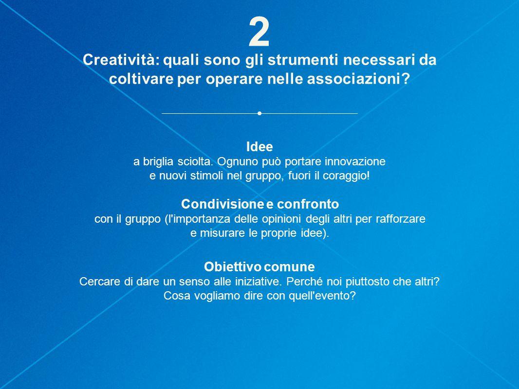 Creatività: quali sono gli strumenti necessari da coltivare per operare nelle associazioni.