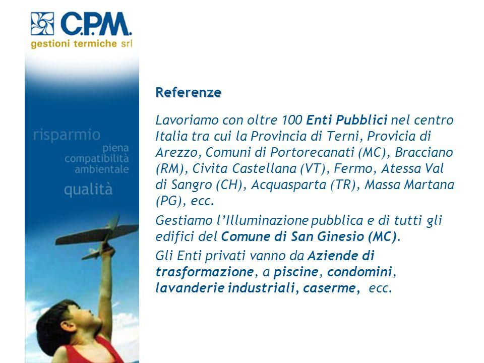 Referenze Lavoriamo con oltre 100 Enti Pubblici nel centro Italia tra cui la Provincia di Terni, Provicia di Arezzo, Comuni di Portorecanati (MC), Bra