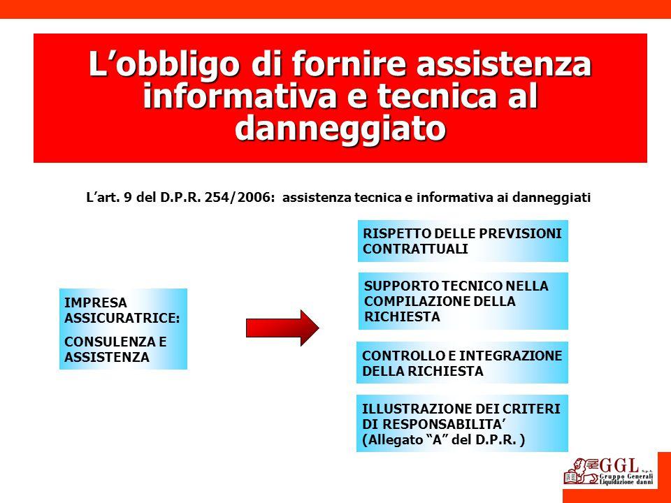 IMPRESA ASSICURATRICE: CONSULENZA E ASSISTENZA RISPETTO DELLE PREVISIONI CONTRATTUALI Lart. 9 del D.P.R. 254/2006: assistenza tecnica e informativa ai