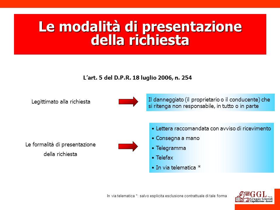Le modalità di presentazione della richiesta Lart. 5 del D.P.R. 18 luglio 2006, n. 254 Legittimato alla richiesta Le formalità di presentazione della