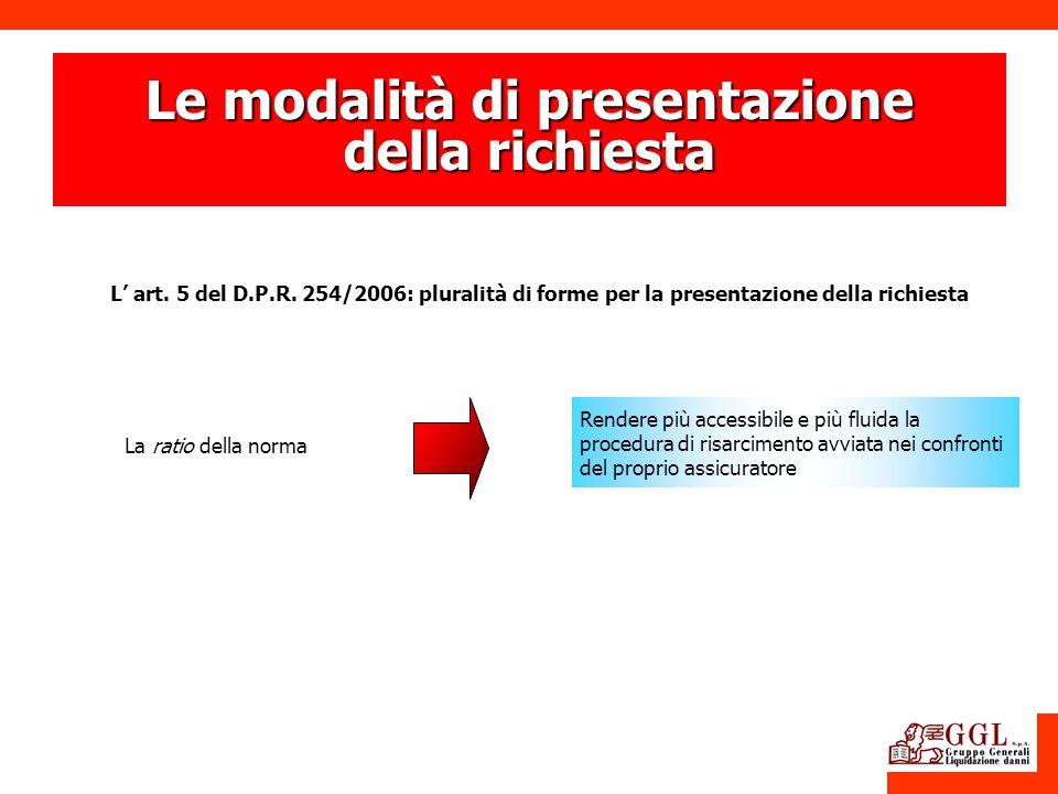 Le modalità di presentazione della richiesta L art. 5 del D.P.R. 254/2006: pluralità di forme per la presentazione della richiesta La ratio della norm