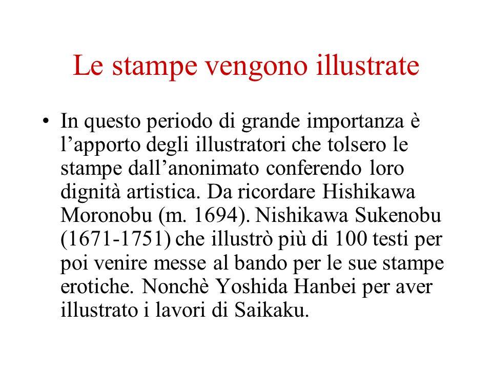 Le stampe vengono illustrate In questo periodo di grande importanza è lapporto degli illustratori che tolsero le stampe dallanonimato conferendo loro