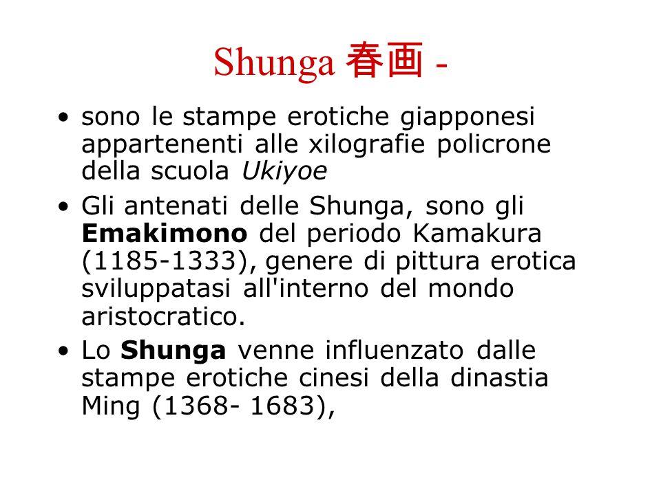 Shunga - sono le stampe erotiche giapponesi appartenenti alle xilografie policrone della scuola Ukiyoe Gli antenati delle Shunga, sono gli Emakimono d