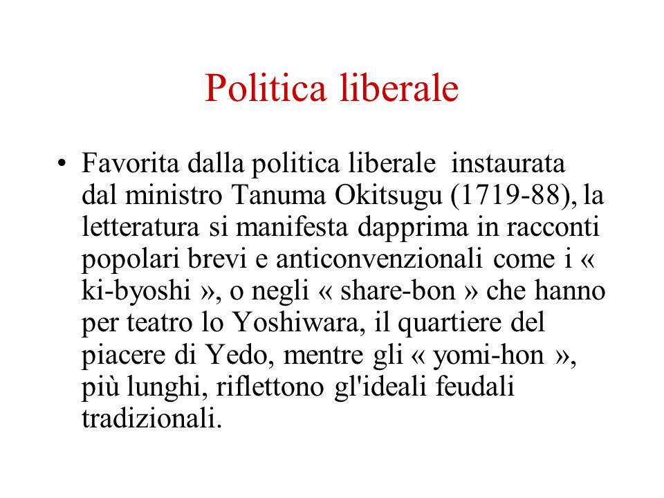 Politica liberale Favorita dalla politica liberale instaurata dal ministro Tanuma Okitsugu (1719-88), la letteratura si manifesta dapprima in racconti