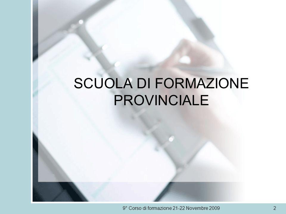 SCUOLA DI FORMAZIONE PROVINCIALE 9° Corso di formazione 21-22 Novembre 20092