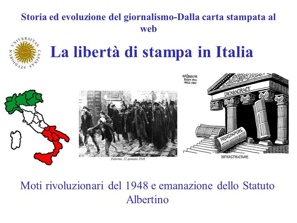 Storia ed evoluzione del giornalismo-Dalla carta stampata al web La libertà di stampa in Italia Moti rivoluzionari del 1948 e emanazione dello Statuto