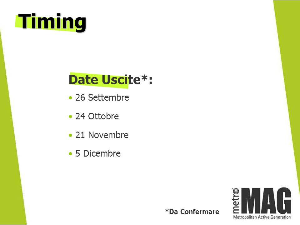 Date Uscite*: 26 Settembre 24 Ottobre 21 Novembre 5 Dicembre Timing *Da Confermare