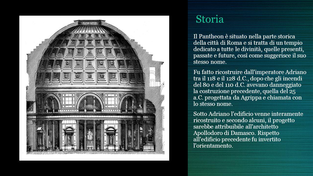 Storia Il Pantheon è situato nella parte storica della città di Roma e si tratta di un tempio dedicato a tutte le divinità, quelle presenti, passate e
