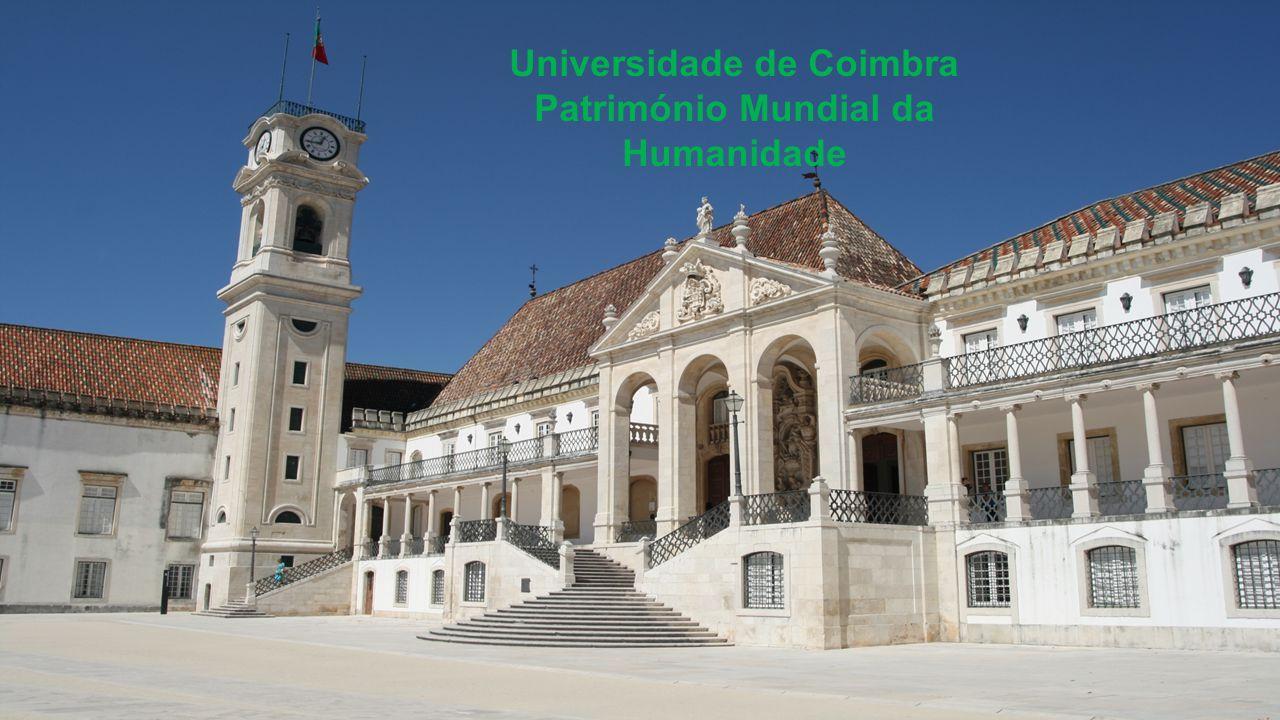 Universidade de Coimbra Património Mundial da Humanidade