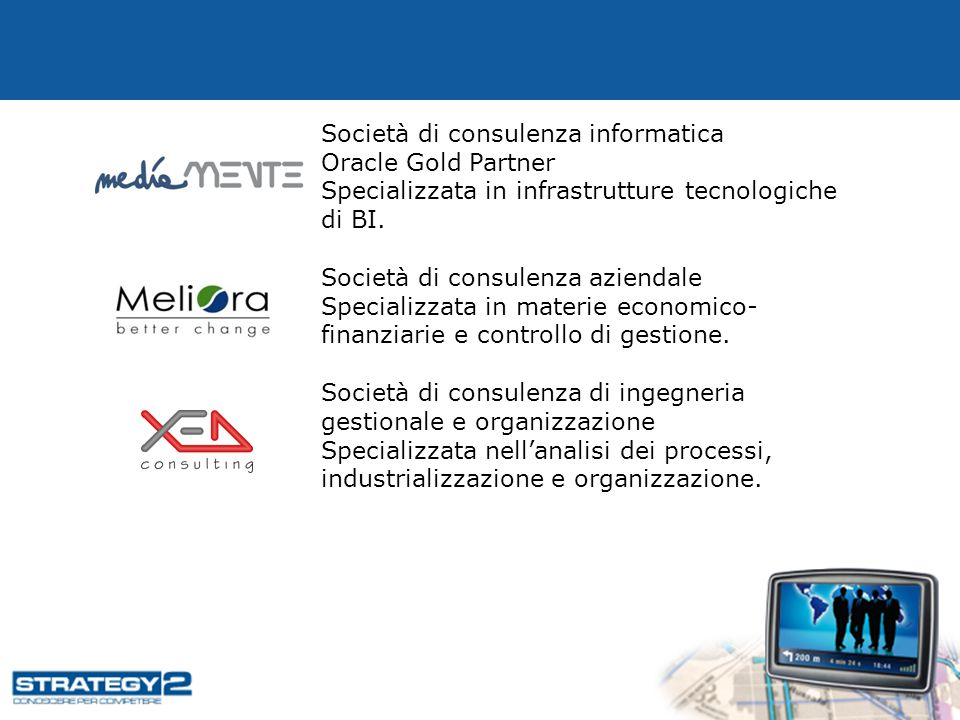 Società di consulenza informatica Oracle Gold Partner Specializzata in infrastrutture tecnologiche di BI.