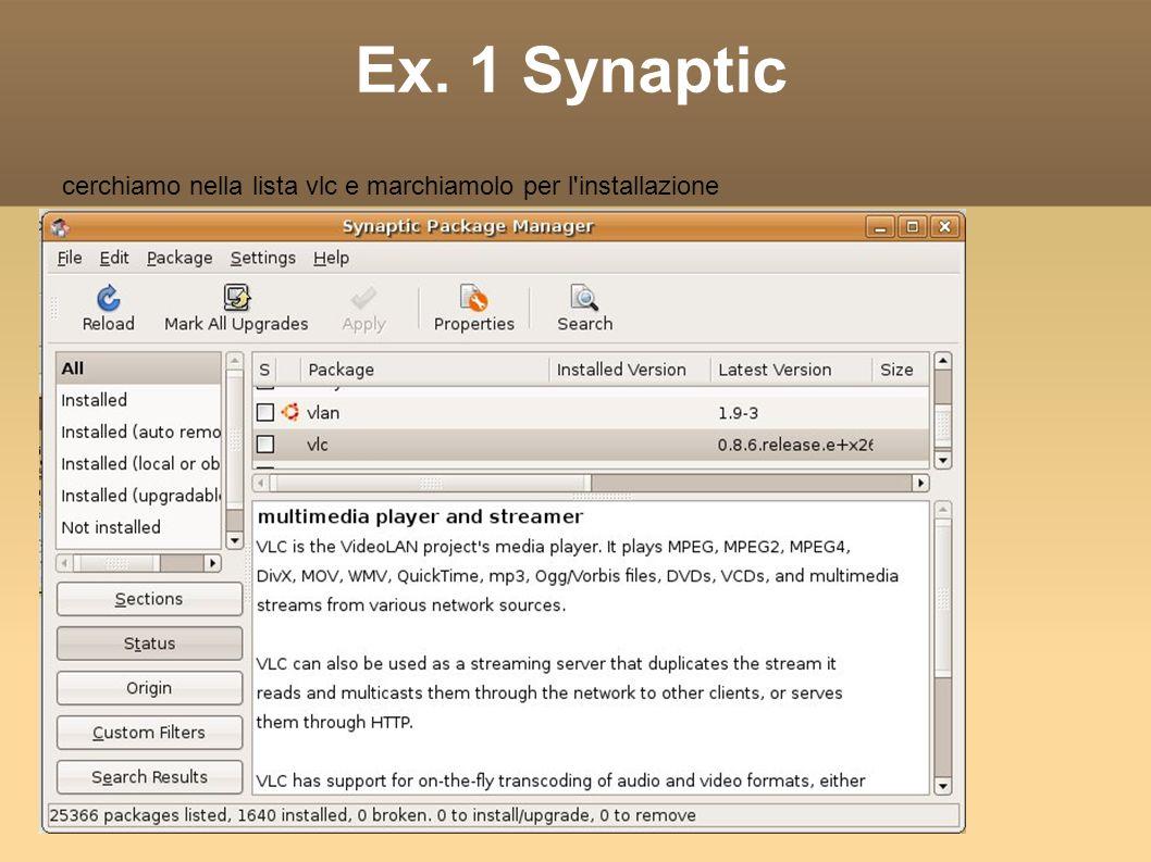 Ex. 1 Synaptic cerchiamo nella lista vlc e marchiamolo per l installazione