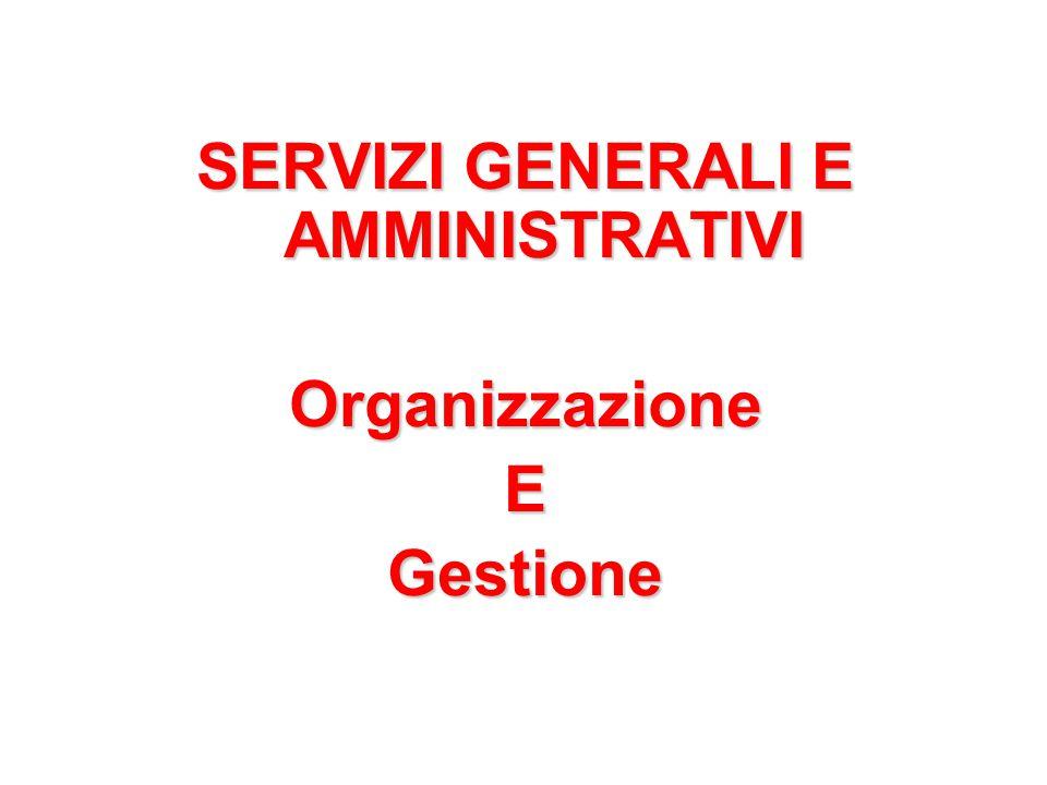 SERVIZI GENERALI E AMMINISTRATIVI OrganizzazioneEGestione