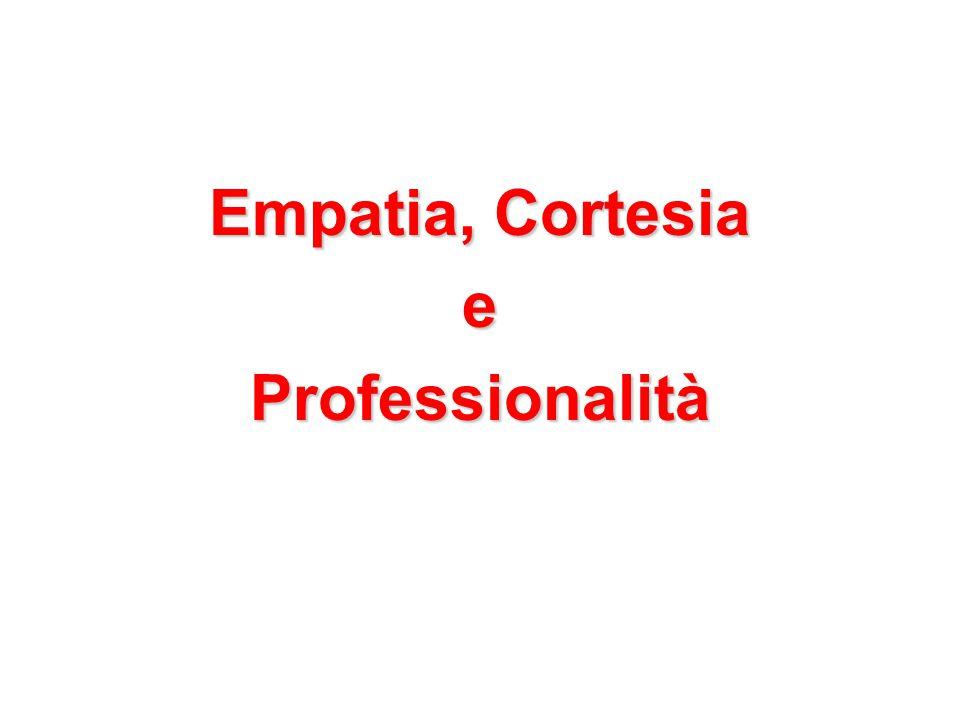 Empatia, Cortesia eProfessionalità