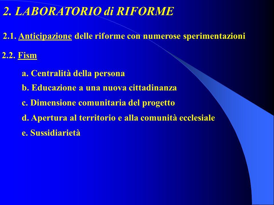 2. LABORATORIO di RIFORME 2.1. Anticipazione delle riforme con numerose sperimentazioni a.