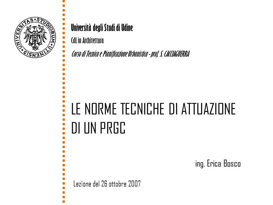 1 Università degli Studi di Udine CdL in Architettura Corso di Tecnica e Pianificazione Urbanistica - prof. S. CACCIAGUERRA LE NORME TECNICHE DI ATTUA