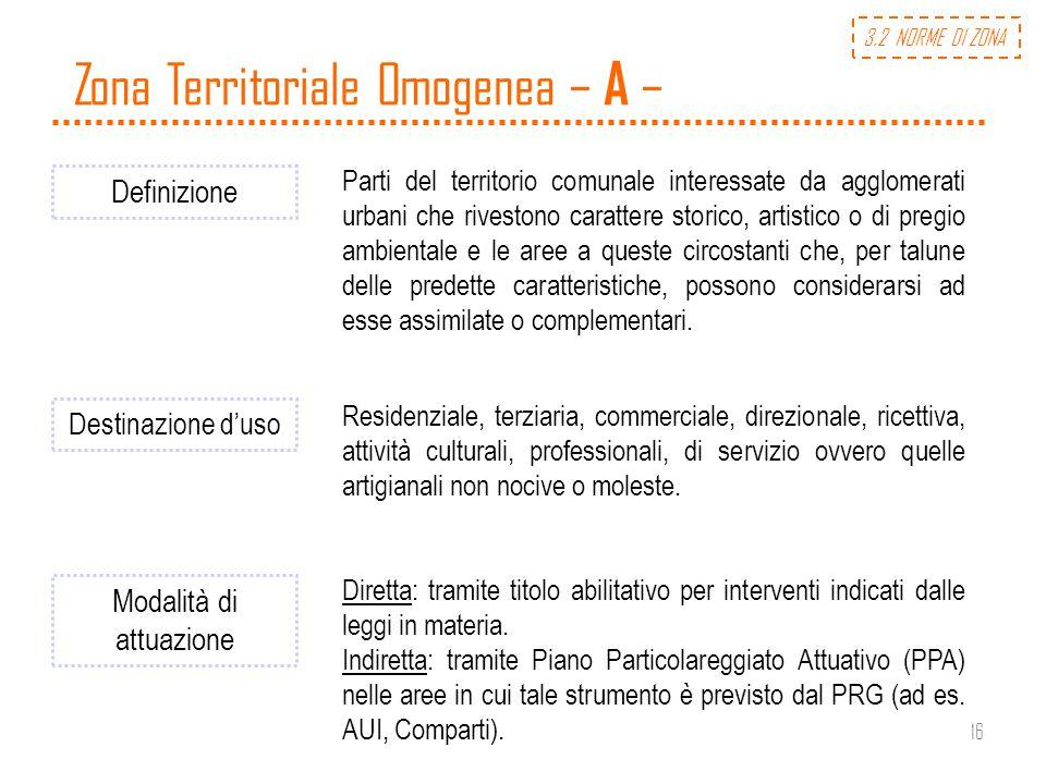 16 Zona Territoriale Omogenea – A – Definizione Parti del territorio comunale interessate da agglomerati urbani che rivestono carattere storico, artis
