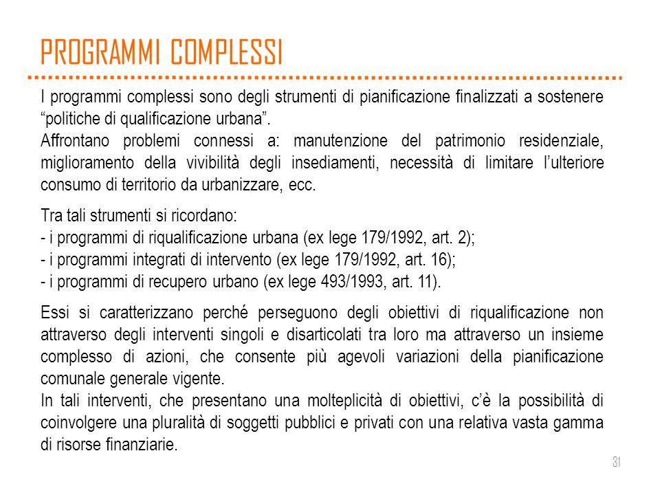 31 PROGRAMMI COMPLESSI I programmi complessi sono degli strumenti di pianificazione finalizzati a sostenere politiche di qualificazione urbana. Affron