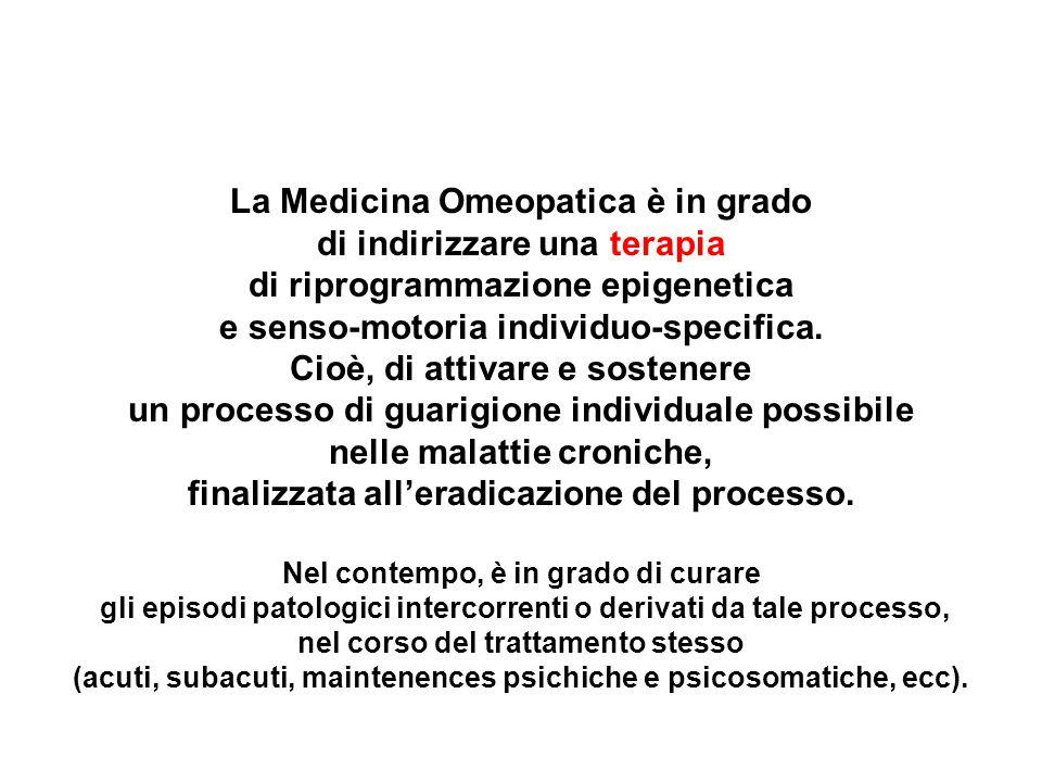 La Medicina Omeopatica è in grado di indirizzare una terapia di riprogrammazione epigenetica e senso-motoria individuo-specifica. Cioè, di attivare e